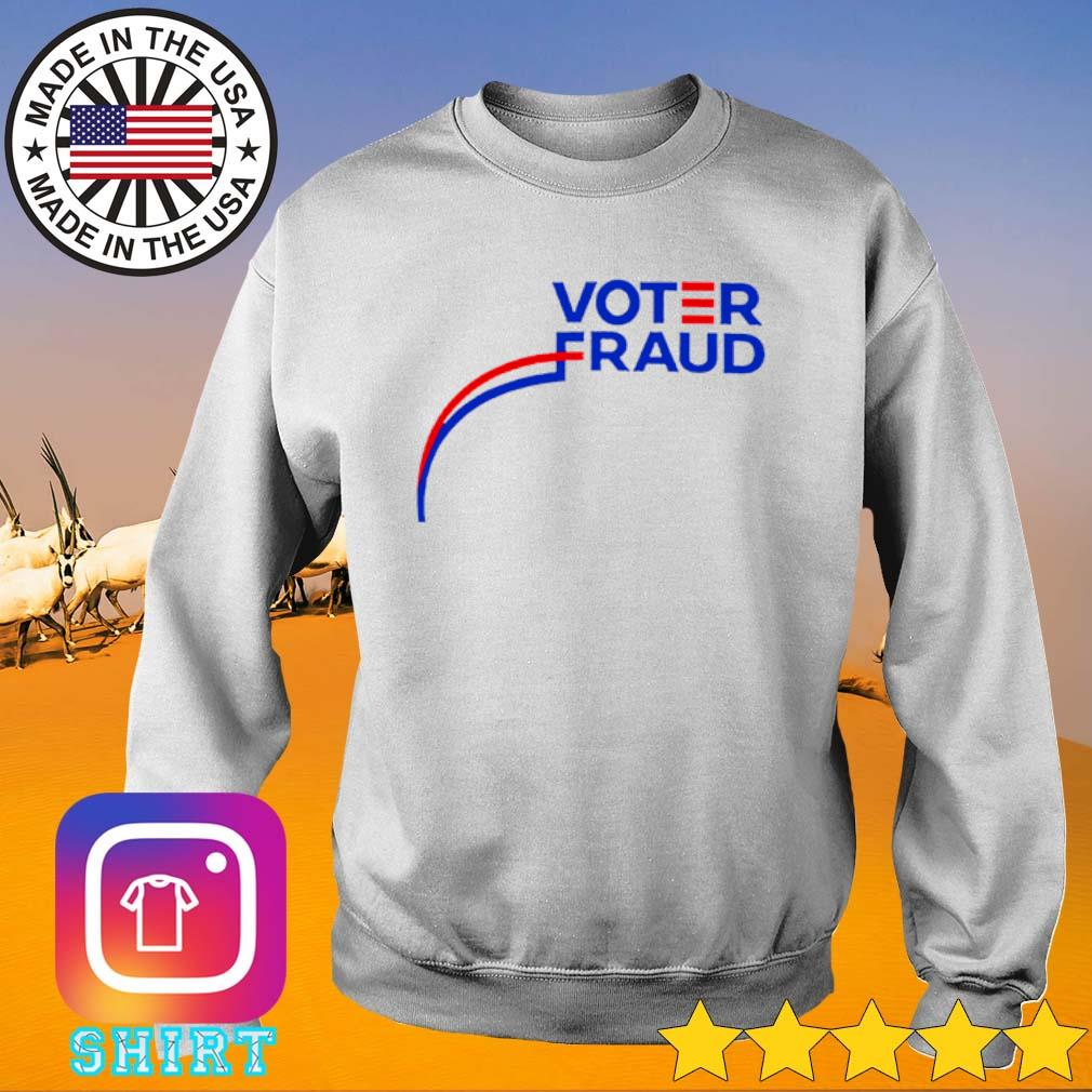 Voter Fraud 2020 s Sweater