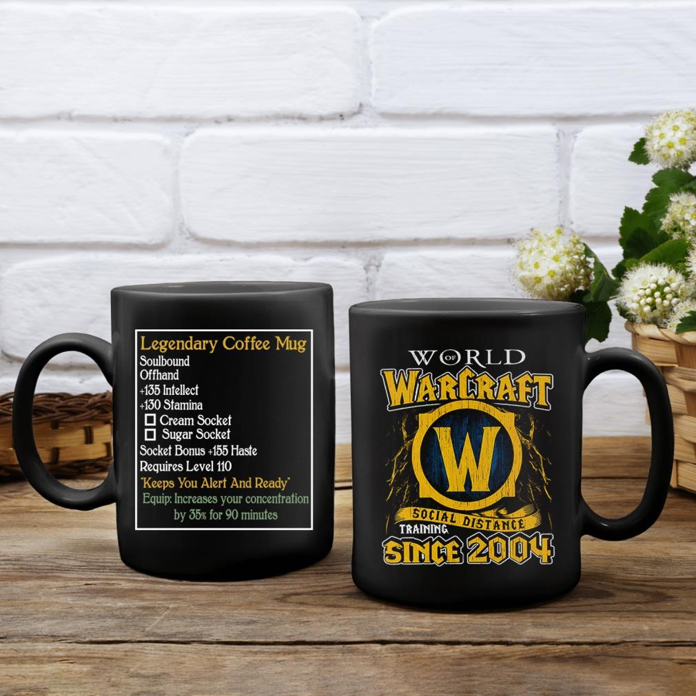 World Warcraft social distance training since 2004 legendary coffee mug