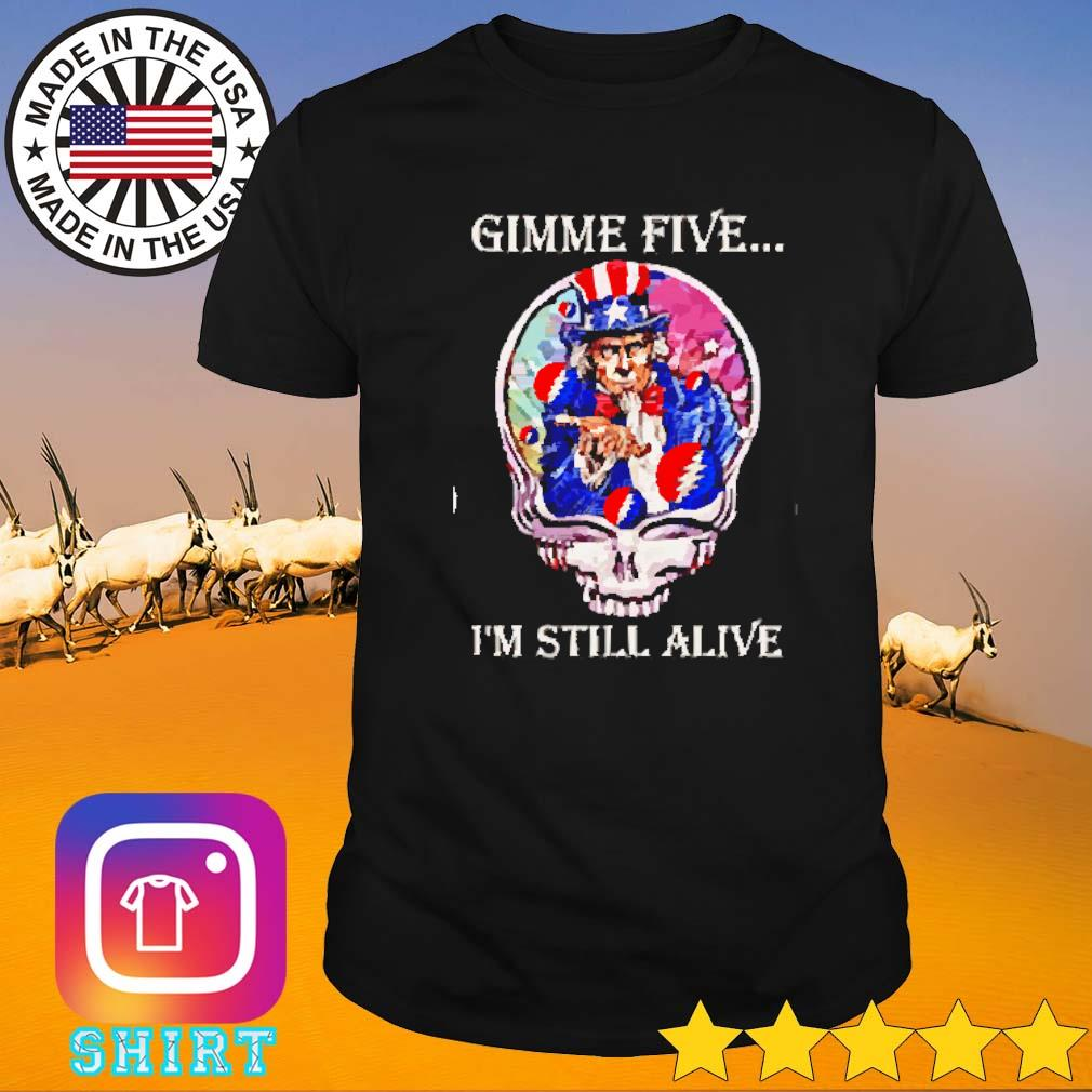 Grateful Dead Steal Your Face Gimme five I'm still alive shirt