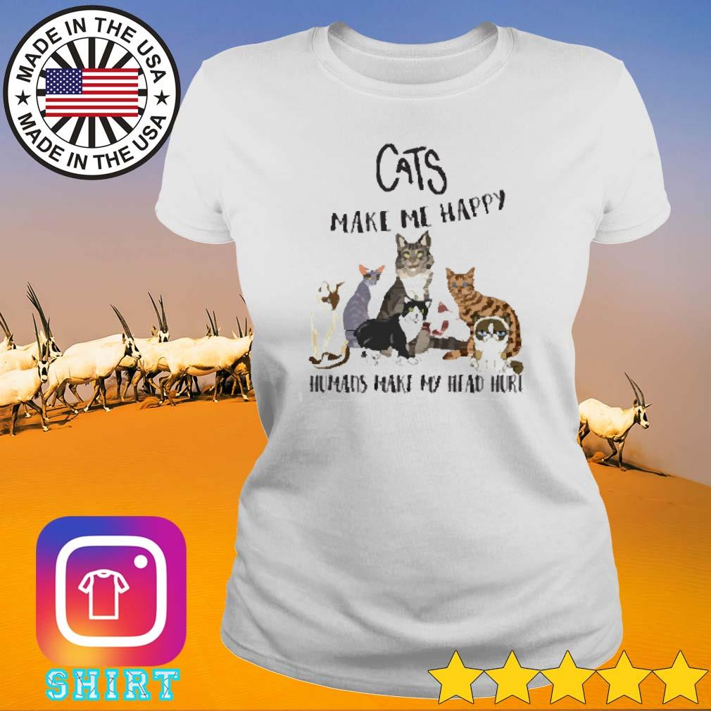 Humans make my head hurt cats make me happy s Ladies tee