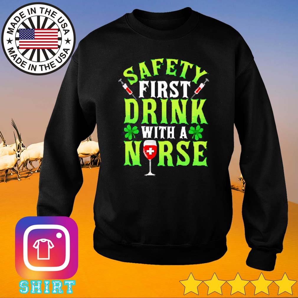 Safety first drink with a nurse Patrick's day s Sweater