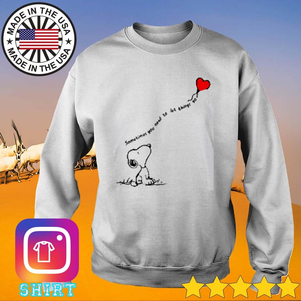 Somtimes you need to let things go heart snoopy s Sweater