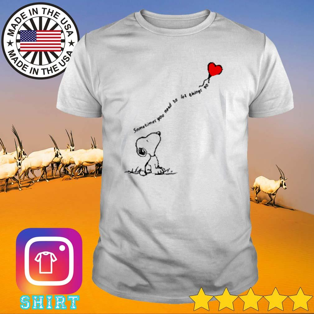 Somtimes you need to let things go heart snoopy shirt